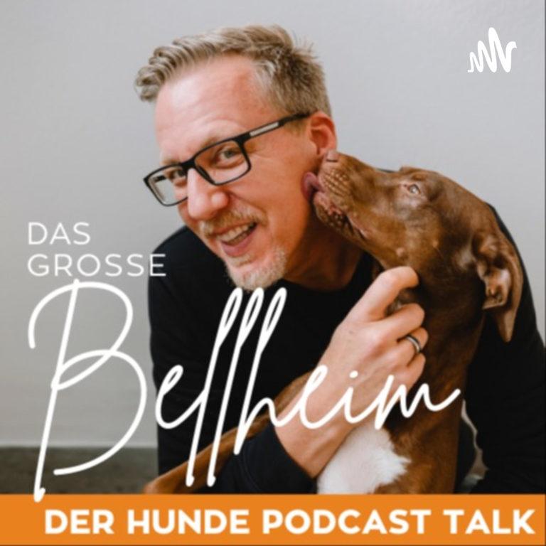 DAS GROSSE BELLHEIM - Der Hunde Podcast Talk