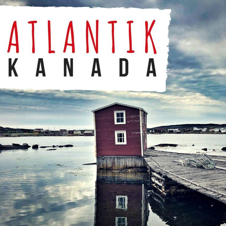 Kanada am Atlantik: Vier Provinzen, eine große Gemeinsamkeit